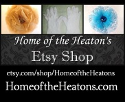 Come visit my Etsy Store: Home of the Heaton's